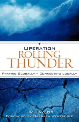 Operation Rolling Thunder: Praying Globally - Connecting Locally  -     By: Tim Taylor