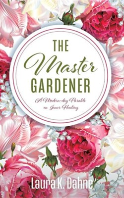 The Master Gardener  -     By: Laura K. Dahne