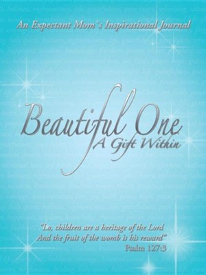 Beautiful One: A Gift Within: An Expectant Moms Inspirational Journal  -     By: Frank Cseke, Janet Cseke