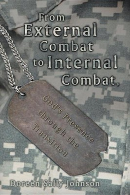 From External Combat to Internal Combat, God's Presence Through the Transition  -     By: Doreen Sally Johnson
