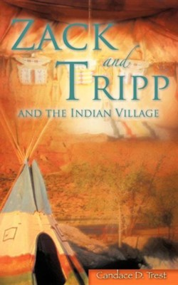 Zack and Tripp and the Indian Village  -     By: Candace D. Trest