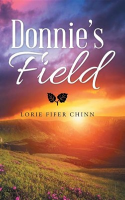Donnie's Field  -     By: Lorie Fifer Chinn
