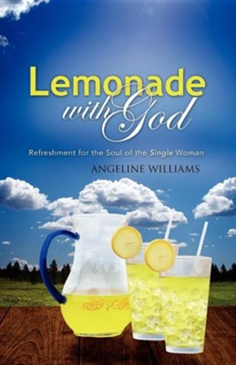 Lemonade with God  -     By: Angeline Williams