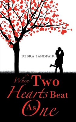 When Two Hearts Beat as One  -     By: Debra Landfair