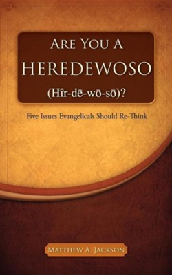 Are You a Heredewoso (HR-de-Wo-So)?  -     By: Matthew A. Jackson