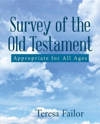 Survey of the Old Testament: Appropriate for All Ages  -     By: Teresa Failor
