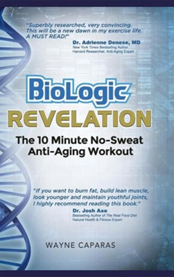 Biologic Revelation: The 10 Minute No-Sweat Anti-Aging Workout  -     By: Wayne Caparas