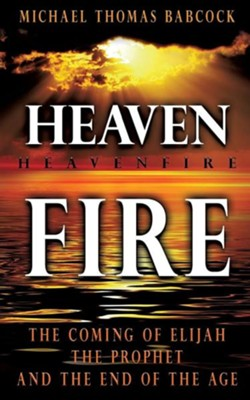 Heavenfire  -     By: Michael Thomas Babcock