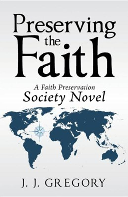 Preserving the Faith   -     By: J.J. Gregory