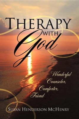 Therapy With God: Wonderful Counselor, Comforter, Friend  -     By: Susan Henderson McHenry