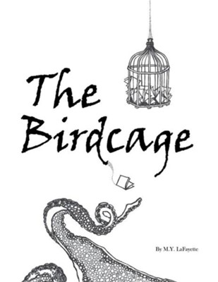 The Birdcage  -     By: M.Y. Lafayette