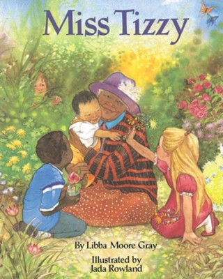 Miss Tizzy  -     By: Libba Moore Gray     Illustrated By: Jada Rowland