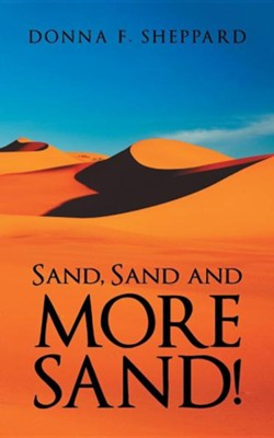 Sand, Sand and More Sand!  -     By: Donna F. Sheppard