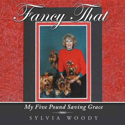 Fancy That: My Five Pound Saving Grace  -     By: Sylvia Woody