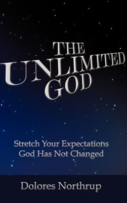 The Unlimited God  -     By: Dolores Northrup