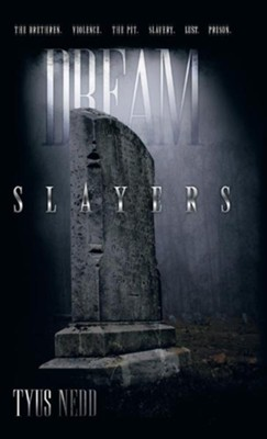 Dream Slayers  -     By: Tyus Nedd