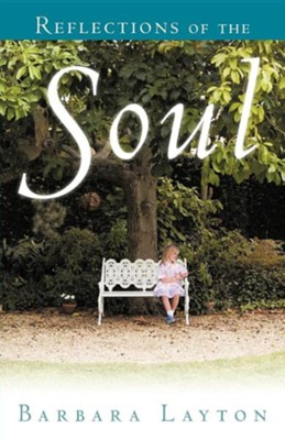 Reflections of the Soul  -     By: Barbara Layton