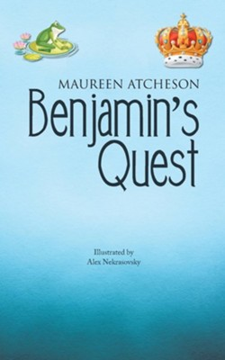 Benjamin's Quest  -     By: Maureen Atcheson     Illustrated By: Alex Nekrasovsky