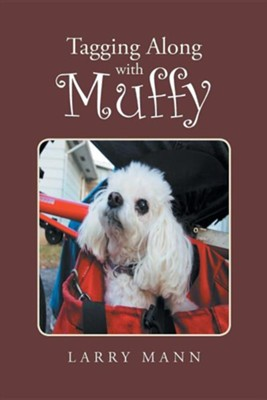 Tagging Along with Muffy  -     By: Larry Mann