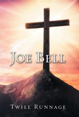 Joe Bell  -     By: Twill Runnage