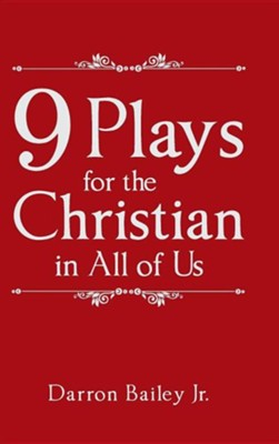 9 Plays for the Christian in All of Us  -     By: Darron Bailey Jr.