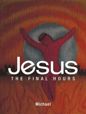 Jesus: The Final Hours  -