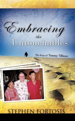 Embracing the Untouchables  -     By: Stephen Fortosis