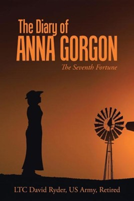 The Diary of Anna Gorgon: The Seventh Fortune  -     By: David Ryder