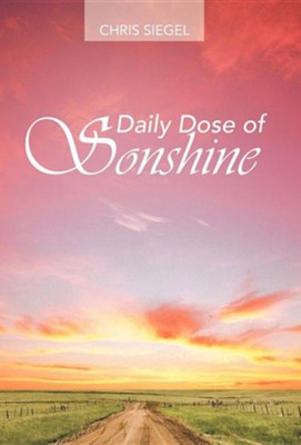 Daily Dose of Sonshine  -     By: Chris Siegel