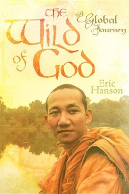 The Wild of God: A Global Journey  -     By: Eric Hanson