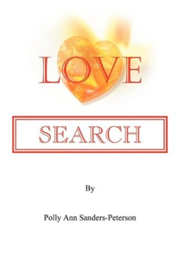 Love Search  -     By: Polly Sanders-Peterson