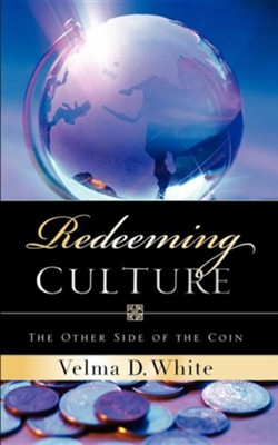 Redeeming Culture  -     By: Velma D. White