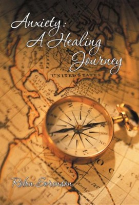 Anxiety: A Healing Journey  -     By: Robin Sorenson