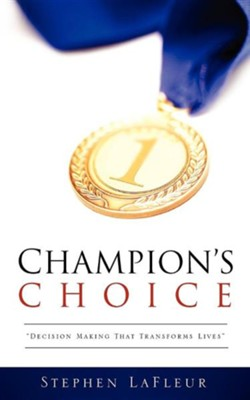 Champion's Choice  -     By: Stephen LaFleur