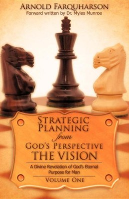 Strategic Planning from God's Perspective the Vision  -     By: Arnold Farquharson