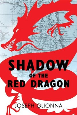 Shadow of the Red Dragon  -     By: Joseph Glionna