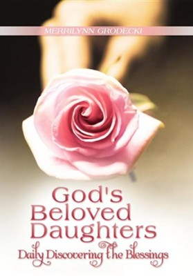 God's Beloved Daughters: Daily Discovering the Blessings  -     By: Merrilynn Grodecki