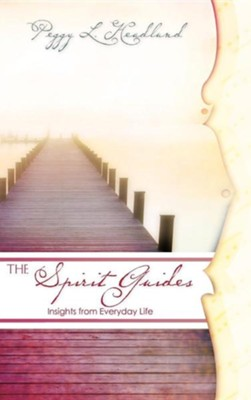 The Spirit Guides  -     By: Peggy L. Headlund