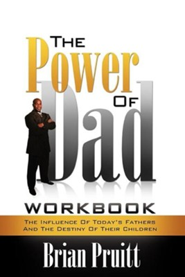 The Power of Dad Workbook  -     By: Brian Pruitt