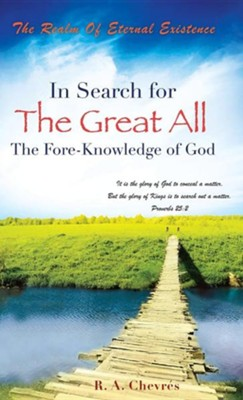 In Search for the Great All  -     By: Rafael A. Chevrs