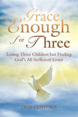 Grace Enough for Three  -     By: Don Clifford