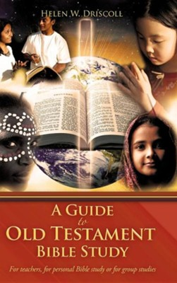A Guide to Old Testament Bible Study  -     By: Helen W. Driscoll