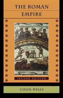 The Roman Empire: Second Edition, Edition 0002  -     By: Colin Wells