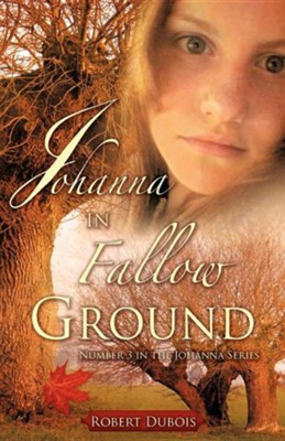 Johanna in Fallow Ground  -     By: Robert Dubois