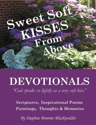 Sweet Soft Kisses from Above  -     By: Daphne Broome Blackwelder
