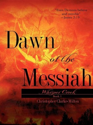 Dawn of the Messiah Book1  -     By: Christopher Clarke-Milton
