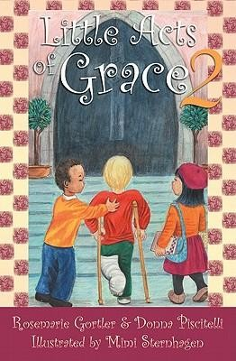 Little Acts of Grace, Volume 2   -     By: R. Gortler, D. Piscitelli