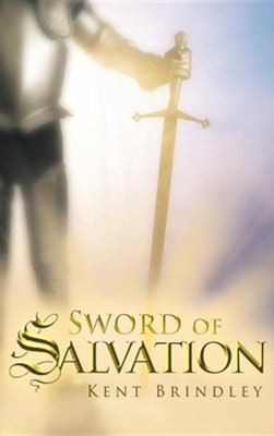 Sword of Salvation  -     By: Kent Brindley