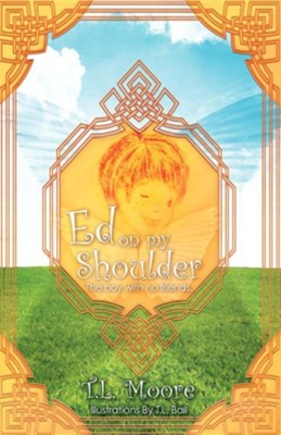 Ed on My Shoulder  -     By: T.L. Moore