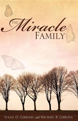 The Miracle Family  -     By: Ivana D. Gibbons, Michael R. Gibbons